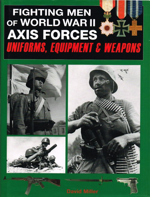 Image for FIGHTING MEN OF WORLD WAR II: AXIS FORCES UNIFORMS, EQUIPMENT & WEAPONS