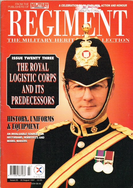 Image for REGIMENT: ISSUE TWENTY THREE - THE ROYAL LOGISTIC CORPS AND ITS PREDECESSORS
