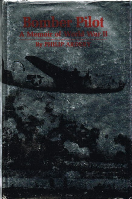 Image for BOMBER PILOT : A MEMOIR OF WORLD WAR II