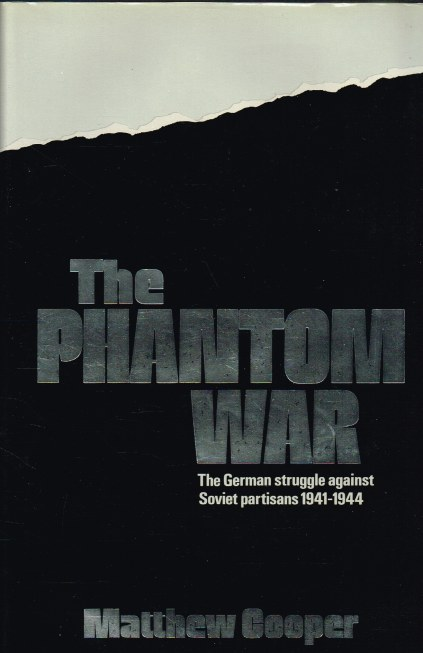 Image for THE PHANTOM WAR: THE GERMAN STRUGGLE AGAINST THE SOVIET PARTISANS 1941-1944