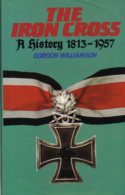 Image for THE IRON CROSS: A HISTORY 1813-1957