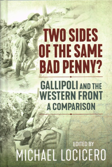 Image for TWO SIDES OF THE SAME BAD PENNY? GALLIPOLI AND THE WESTERN FRONT : A COMPARISON