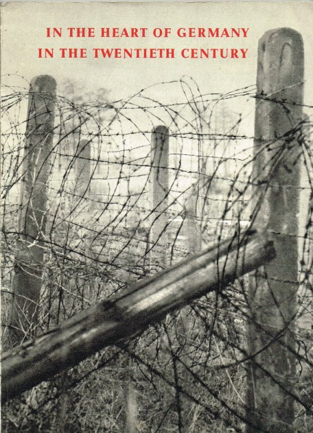 Image for IN THE HEART OF GERMANY - IN THE TWENTIETH CENTURY : THE ZONAL BORDER
