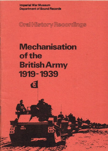 Image for ORAL HISTORY RECORDINGS: MECHANISATION OF THE BRITISH ARMY 1919-1939