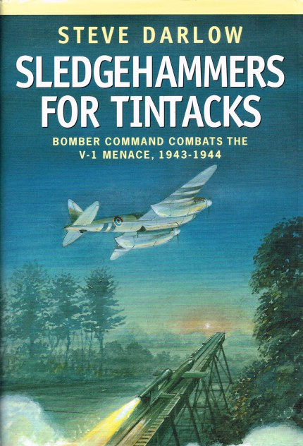 Image for SLEDGEHAMMERS FOR TINTACKS: BOMBER COMMAND COMBATS THE V-1 MENACE, 1943-1944