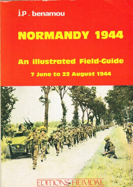 Image for NORMANDY 1944 : AN ILLUSTRATED FIELD-GUIDE 7 JUNE TO 22 AUGUST 1944