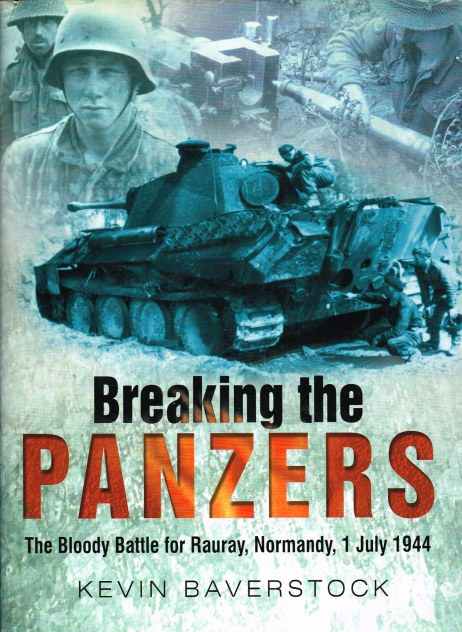 Image for BREAKING THE PANZERS : THE BLOODY BATTLE FOR RAURAY, NORMANDY 1 JULY 1944