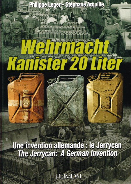 Image for WEHRMACHT KANISTER 20 LITER / THE JERRYCAN : A GERMAN INVENTION