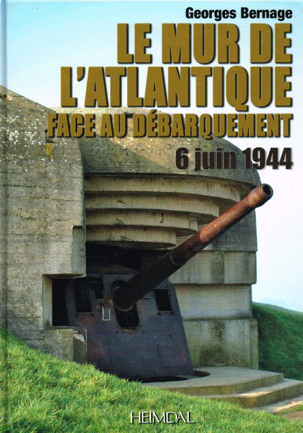 Image for LE MUR DE L'ATLANTIQUE FACE AU DEBARQUEMENT 6 JUIN 1944 (FRENCH TEXT)