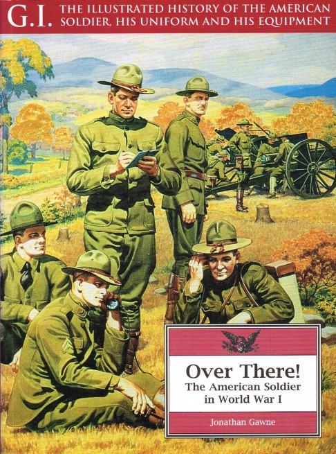 Image for GI SERIES 7: OVER THERE! THE AMERICAN SOLDIER IN WORLD WAR I