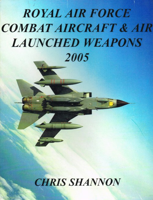 Image for ROYAL AIR FORCE COMBAT AIRCRAFT & AIR LUANCHED WEAPONS 2005