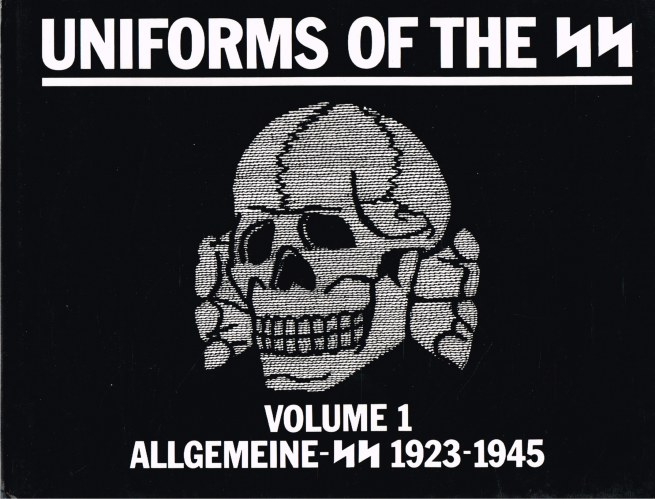 Image for UNIFORMS OF THE SS: VOLUME 1 : ALLGEMEINE-SS 1923-1945