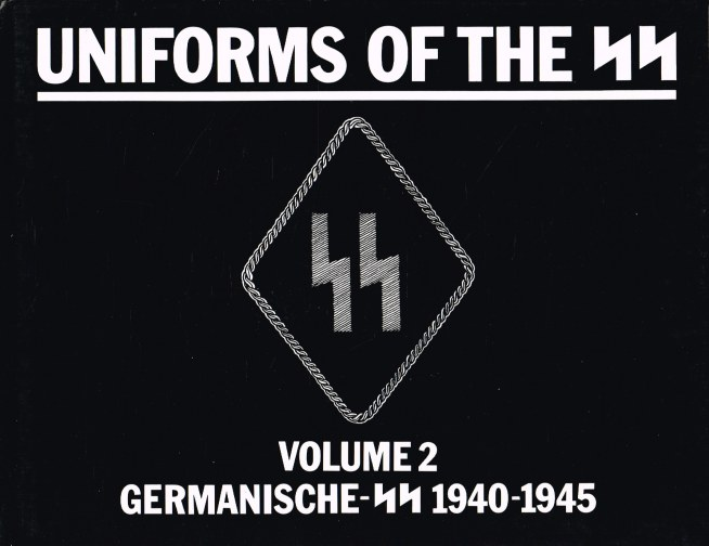 Image for UNIFORMS OF THE SS: VOLUME 2 : GERMANISCHE-SS 1940-1945