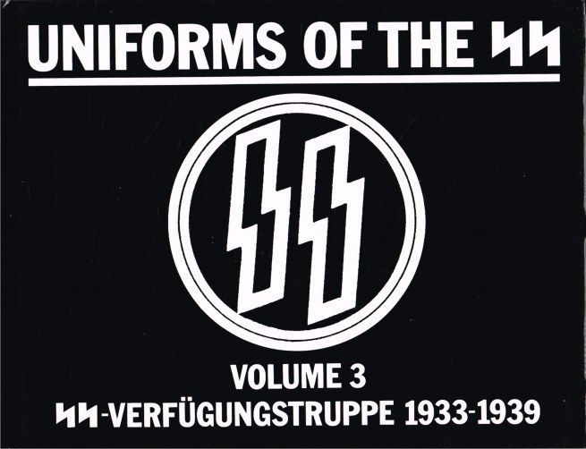 Image for UNIFORMS OF THE SS: VOLUME 3 : SS-VERFUGUNGSTRUPPE 1933-1939