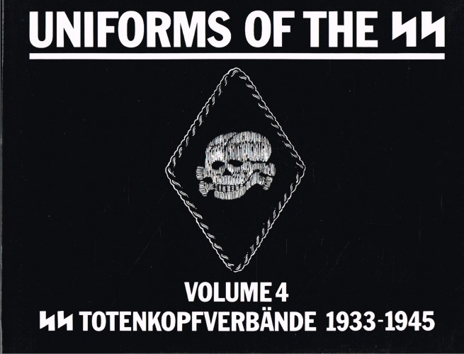 Image for UNIFORMS OF THE SS: VOLUME 4 : SS-TOTENKOPFVERBANDE 1933-1945