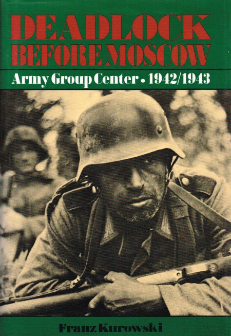 Image for DEADLOCK BEFORE MOSCOW : ARMY GROUP CENTER 1942-1943