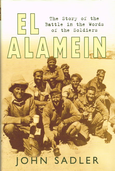 Image for EL ALAMEIN : THE STORY OF THE BATTLE IN THE WORDS OF THE SOLDIERS