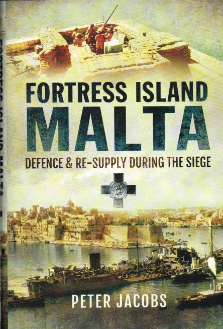 Image for FORTRESS ISLAND MALTA : DEFENCE AND RE-SUPPLY DURING THE SIEGE