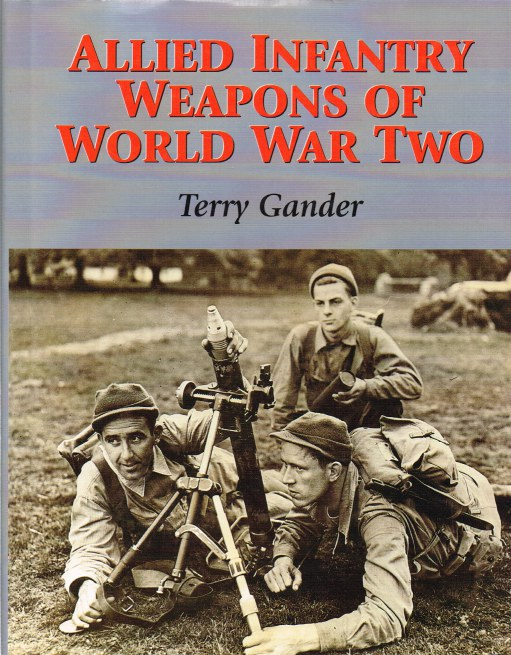 Image for ALLIED INFANTRY WEAPONS OF WORLD WAR TWO