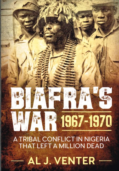 Image for BIAFRA'S WAR 1967-1970 : A TRIBAL CONFLICT IN NIGERIA THAT LEFT A MILLION DEAD