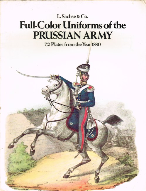 Image for FULL-COLOR UNIFORMS OF THE PRUSSIAN ARMY : 72 PLATES FROM THE YEAR 1830
