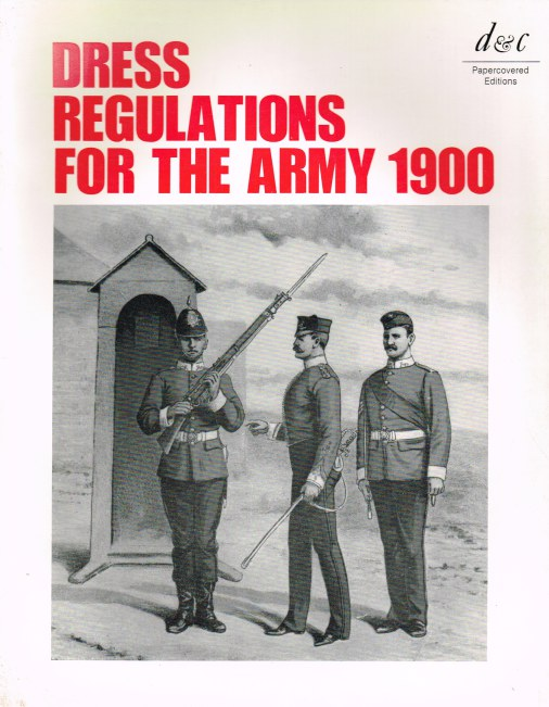Image for DRESS REGULATIONS FOR THE OFFICERS OF THE ARMY (INCLUDING MILITIA) 1900
