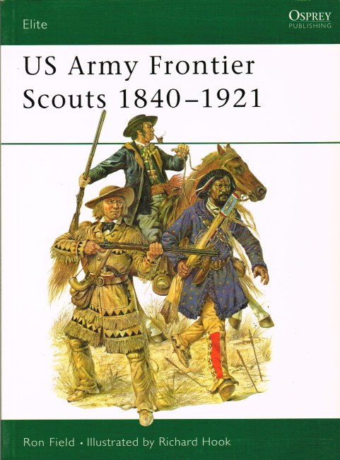Image for US ARMY FRONTIER SCOUTS 1840-1921