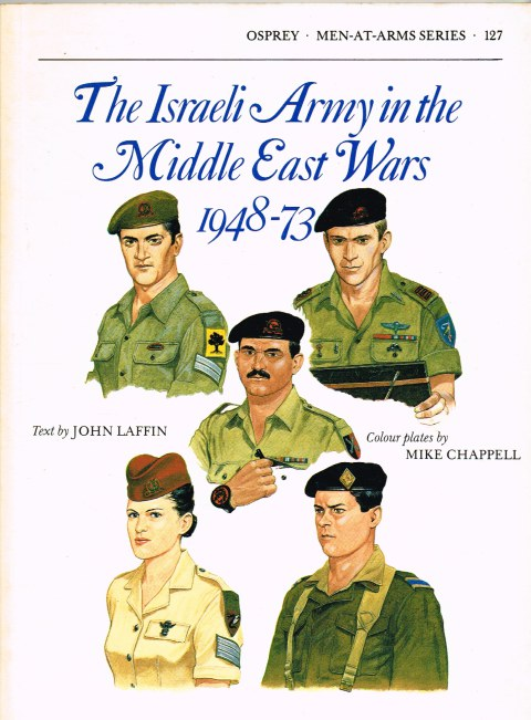 Image for THE ISRAELI ARMY IN THE MIDDLE EAST WARS 1948-73