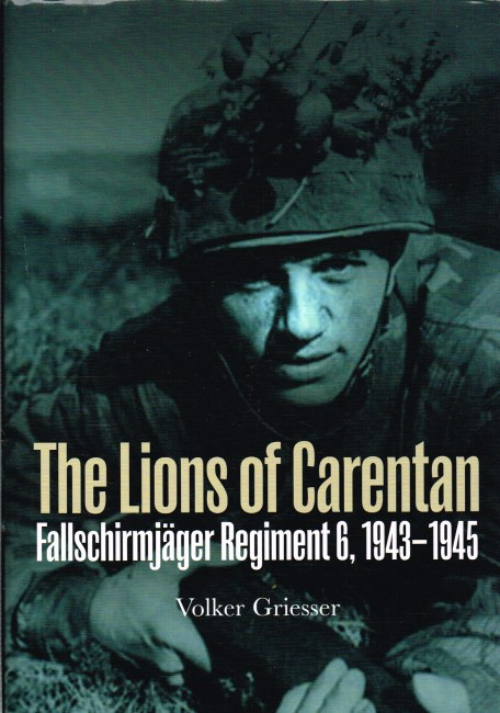 Image for THE LIONS OF CARENTAN : FALLSCHIRMJAGER REGIMENT 6, 1943-1945