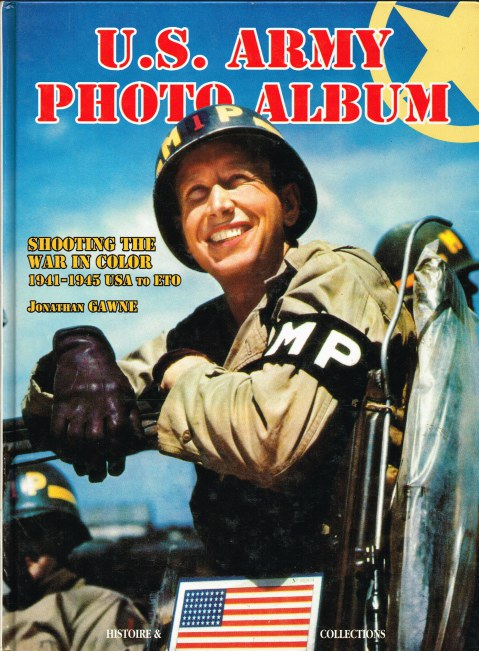 Image for US ARMY PHOTO ALBUM: SHOOTING THE WAR IN COLOR 1941-1945 USA TO ETO