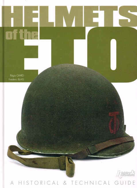 Image for HELMETS OF THE ETO: A HISTORICAL AND TECHNICAL GUIDE