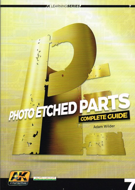 Image for AK LEARNING SERIES 7: PHOTO ETCHED PARTS COMPLETE GUIDE