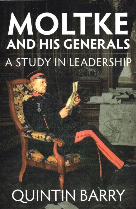 Image for MOLTKE AND HIS GENERALS: A STUDY IN LEADERSHIP