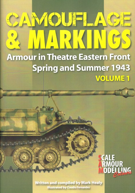 Image for CAMOUFLAGE & MARKINGS VOLUME 1: ARMOUR IN THEATRE EASTERN FRONT, SPRING AND SUMMER 1943