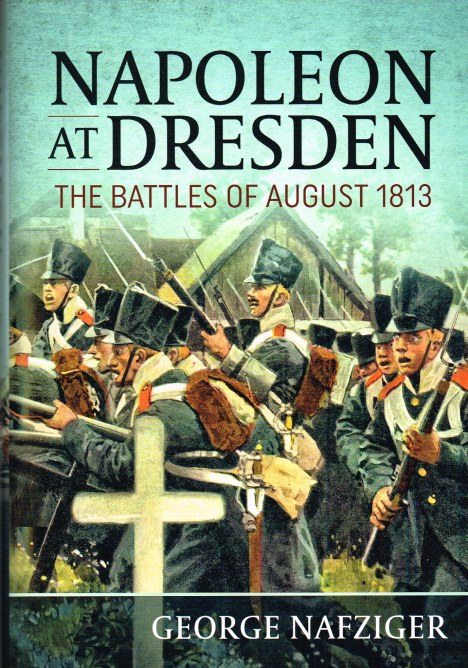 Image for NAPOLEON AT DRESDEN : THE BATTLES OF AUGUST 1813
