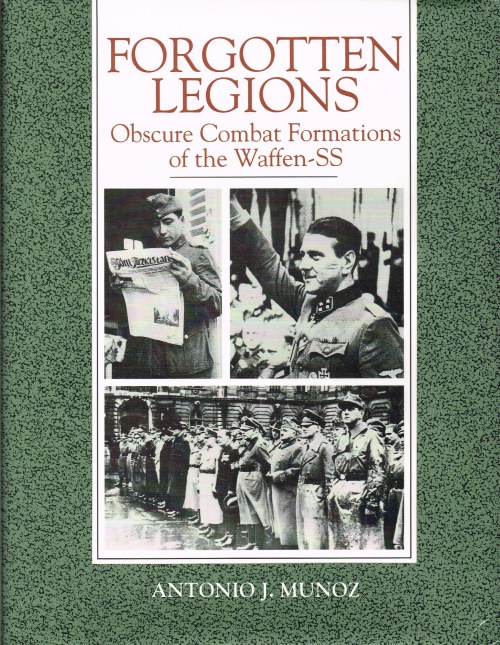 Image for FORGOTTEN LEGIONS: OBSCURE COMBAT FORMATIONS OF THE WAFFEN-SS