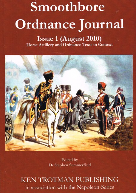 Image for SMOOTHBORE ORDNANCE JOURNAL ISSUE 1 (2010) : HORSE ARTILLERY AND ORDNANCE TEXTS IN CONTEXT