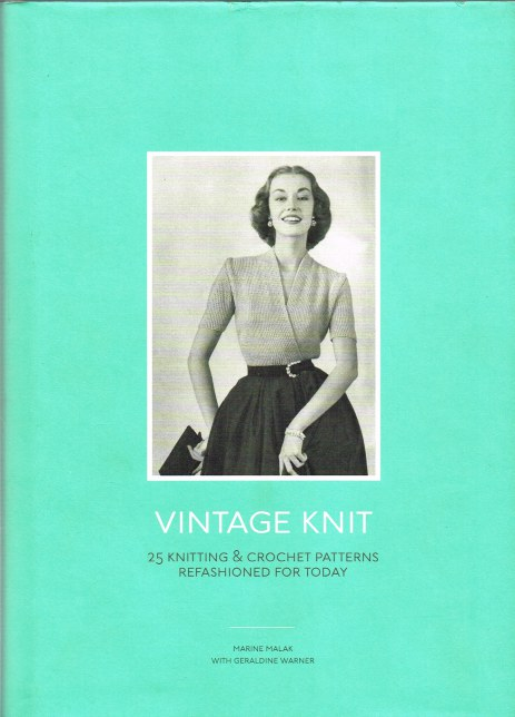 Image for VINTAGE KNIT : 25 KNITTING & CROCHET PATTERNS REFASHIONED FOR TODAY