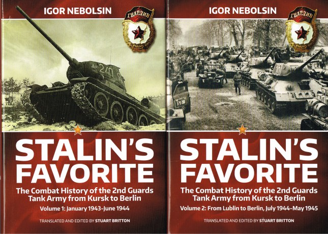 Image for STALIN'S FAVORITE : THE COMBAT HISTORY OF THE 2ND GUARDS TANK ARMY FROM KURSK TO BERLIN (TWO VOLUME SET)