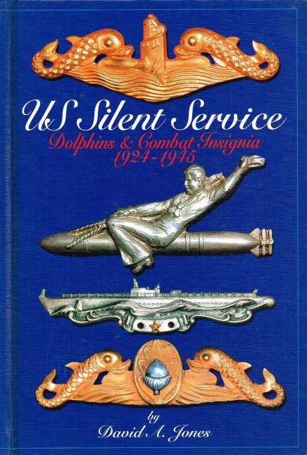 Image for US SILENT SERVICE : DOLPHINS & COMBAT INSIGNIA 1924-1945