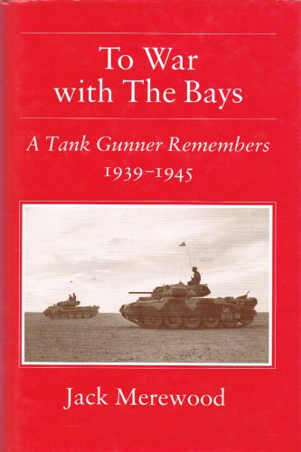 Image for TO WAR WITH THE BAYS : A TANK GUNNER REMEMBERS 1939-1945