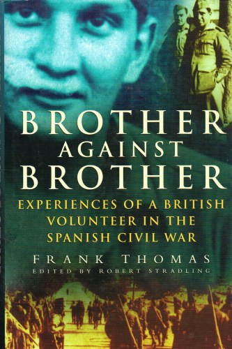 Image for BROTHER AGAINST BROTHER: EXPERIENCES OF A BRITISH VOLUNTEER IN THE SPANISH CIVIL WAR