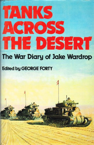 Image for TANKS ACROSS THE DESERT: THE WAR DIARY OF JAKE WARDROP