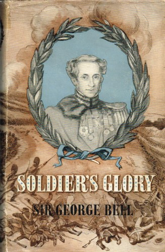 Image for SOLDIER'S GLORY : BEING 'ROUGH NOTES OF AN OLD SOLDIER'