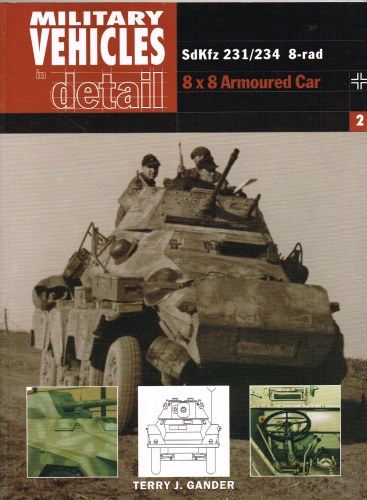 Image for MILITARY VEHICLES IN DETAIL 2: SDKFZ 231/234 8-RAD 8X8 ARMOURED CAR