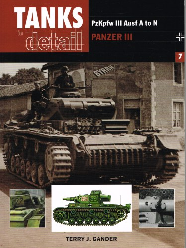 Image for TANKS IN DETAIL 7: PZKPFW III AUSF A TO N PANZER III