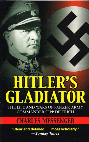 Image for HITLER'S GLADIATOR : THE LIFE AND WARS OF PANZER ARMY COMMANDER SEPP DIETRICH