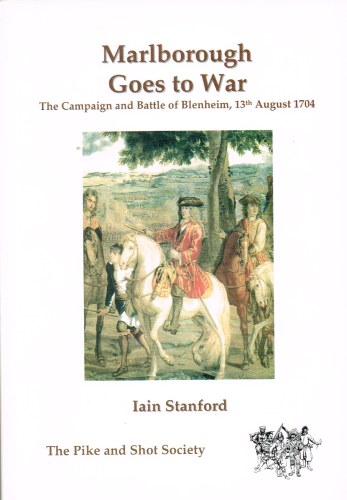 Image for MARLBOROUGH GOES TO WAR: THE CAMPAIGN AND BATTLE OF BLENHEIM 13TH AUGUST 1704 (SECOND EDITION)