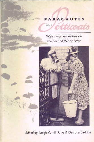 Image for PARACHUTES AND PETTICOATS: WELSH WOMEN WRITING ON THE SECOND WORLD WAR