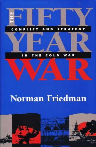 Image for THE FIFTY YEAR WAR : CONFLICT AND STRATEGY IN THE COLD WAR